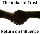 Trust return influence as a value